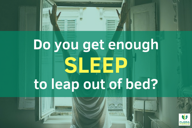 do you get enough sleep to leap out of bed